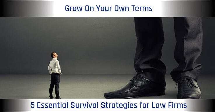 """A man in a white shirt and pants stands next to two enormous feet, looking up. The text reads """"Grow on your own terms: 5 essential survival strategies for law firms."""""""