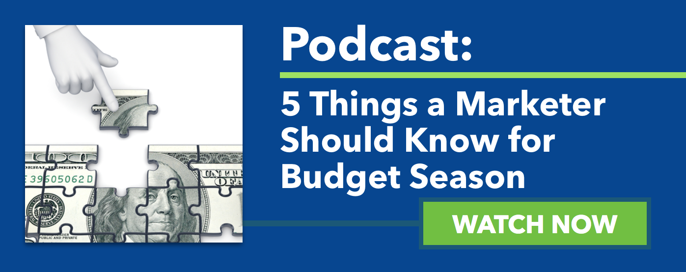 Watch the Podcast: 5 Things a Marketer Should Know for Budget Season
