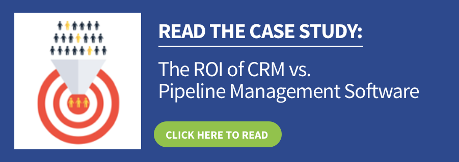 Read the Case Study: The ROI of CRM vs Pipeline Management Software